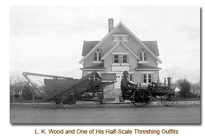 L. K. Wood and one of his half-scale threshing outfits.